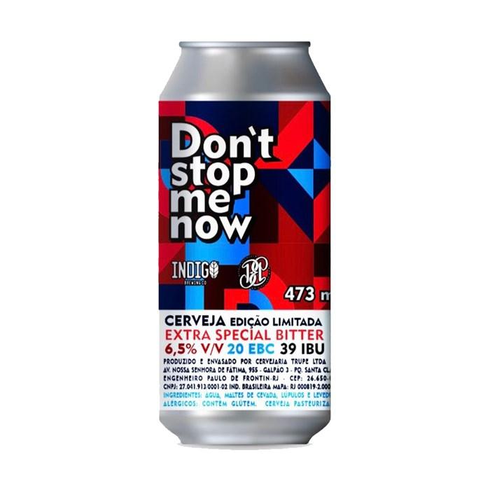 Cerveja Indigo Dont Stop Me Now, 473ml